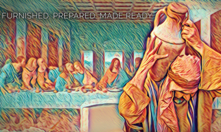 FURNISHED, PREPARED, MADE READY
