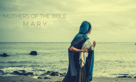 Mothers of the Bible: Mary